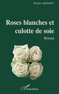 Roses blanches et culotte de soie