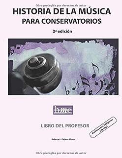 Historia de la música para conservatorios. Actividades: 2ª edición: Amazon.es: Pajares Alonso, Roberto L.: Libros