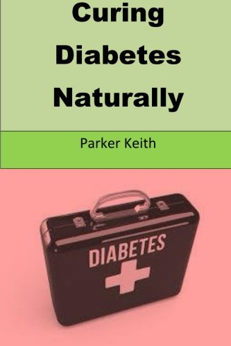 Read Online Curing Diabetes Naturally: A natural way to cure diabetes comletely pdf