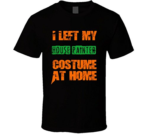 Left House Painter Halloween Costume At Home Occupation T Shirt M Black - House Painter Halloween Costume