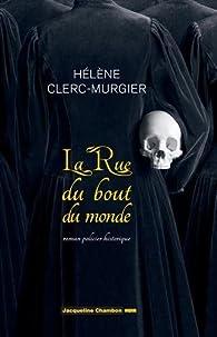 La Rue du Bout-du-Monde par Hélène Clerc-Murgier