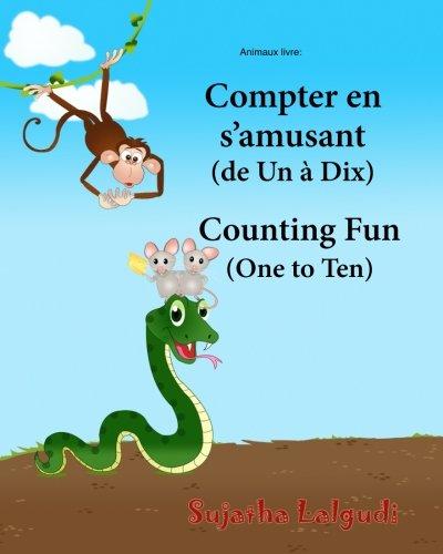 Animaux livre: Compter en s'amusant. Counting Fun: Bilingue Enfant (Edition bilingue français-anglais),Livre bilingues anglais (Anglais ... pour les enfants) (Volume 2)