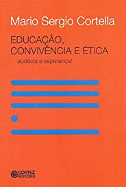 Educação, convivência e ética: audácia e esperança!