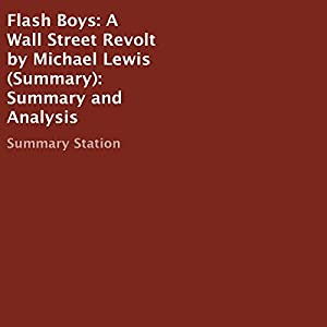 Flash Boys: A Wall Street Revolt by Michael Lewis Summary and Analysis Audiobook