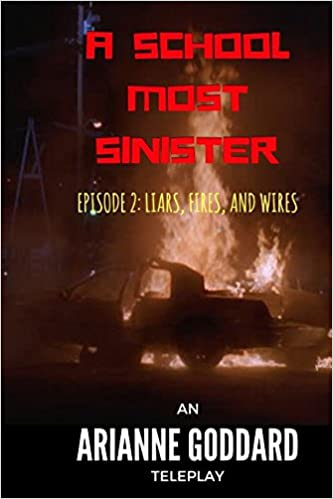 A School Most Sinister: Episode 2: Liars, Fires, and Wires