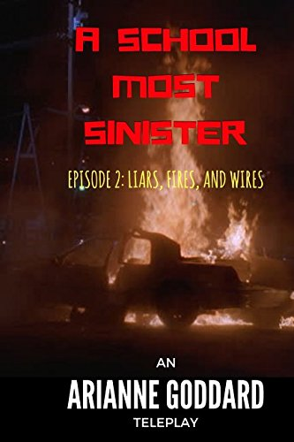 Read Online A School Most Sinister: Episode 2: Liars, Fires, and Wires PDF
