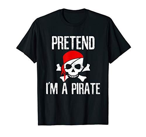 Pretend I'm A Pirate T-Shirt Funny Lazy Halloween -