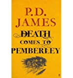 Death Comes to Pemberley by James, P. D. ( AUTHOR ) Nov-03-2011 Hardback