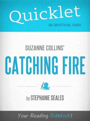 Quicklet on Suzanne Collins' Catching Fire (CliffNotes-like Summary and Analysis) (The Hunger Games By Suzanne Collins Summary)