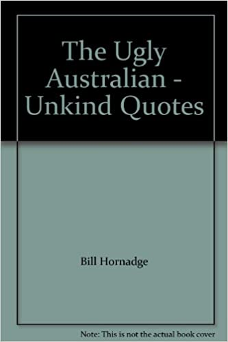 The Ugly Australian Unkind Quotes Bill Hornadge 9780908003006