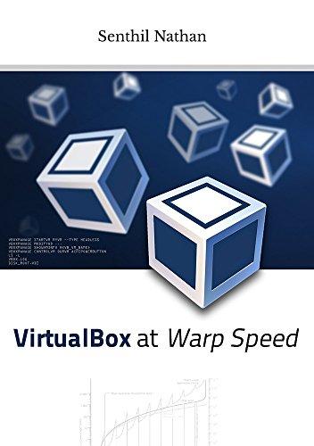 VirtualBox at Warp Speed: Virtualization with VirtualBox
