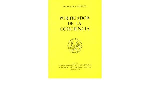 PURIFICADOR DE LA CONCIENCIA: Amazon.es: Esbarroya, Agustin De: Libros