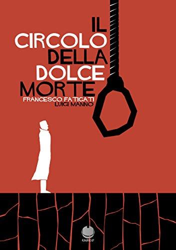 Il circolo della dolce morte (Fumetto oneshot di Luigi Manno) (Italian Edition)