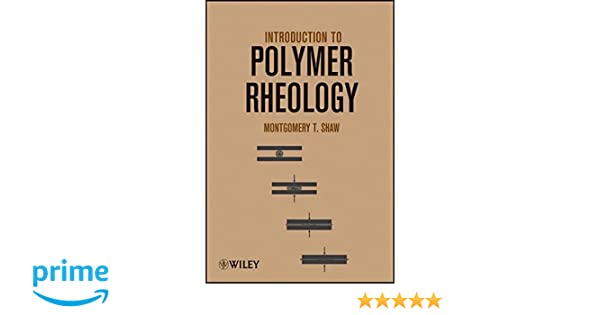 Introduction to polymer rheology montgomery t shaw 9780470388440 introduction to polymer rheology montgomery t shaw 9780470388440 amazon books fandeluxe Images
