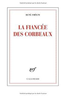 La fiancée des corbeaux, Frégni, René