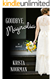 Goodbye, Magnolia (Cornerstone Book 1)