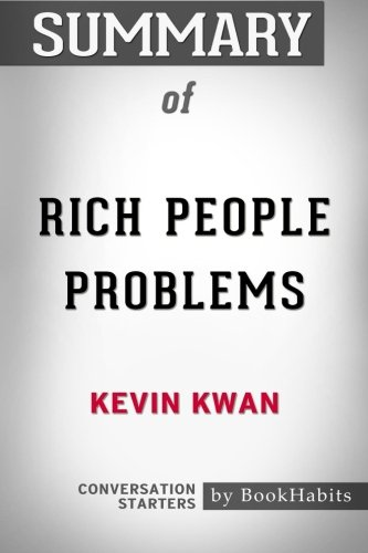 Summary Of Rich People Problems By Kevin Kwan