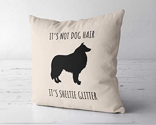 ChristBess It's Not Dog Hair It's Sheltie Glitter Pillow Case, Shetland Sheepdog Lover Gift, Sheltie Mom Gift, Sheltie Decor, Sheltie Mom, Sheltie Gift