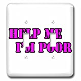 3dRose Help Me - Help Me Im Poor Pink - Light Switch Covers - double toggle switch (lsp_261013_2)