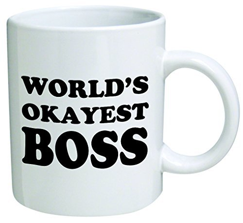 World's Okayest Boss Coffee Mug - 11 Oz Mug - Nice Motivational And Inspirational Office Gift by Go Banners (The Boss And The Real Boss Mugs)