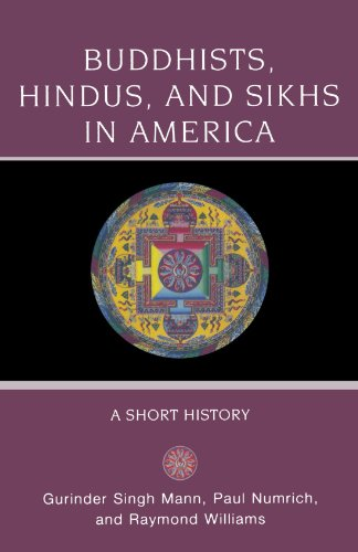 Buddhists, Hindus and Sikhs in America: A Short History (Religion in American Life)