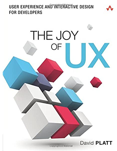 The Joy Of Ux User Experience And Interactive Design For Developers Usability Platt David 9780134276717 Amazon Com Books