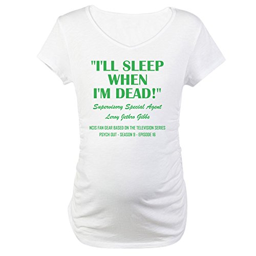CafePress I'll Sleep When I'm Dead! Cotton Maternity T-Shirt, Cute & Funny Pregnancy Tee White