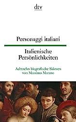 Personaggi italiani Italienische Persönlichkeiten: Achtzehn biografische Skizzen von Massimo Marano