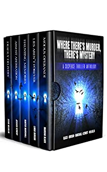Where There's Murder, There's Mystery: A Suspense Thriller Anthology by [Ozment, Jessica, Burson, Linda, Black, Marsha, Marshall, Hunter, Wilhelm, Steve]