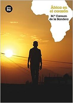 África En El Corazón por María Carmen De La Bandera epub