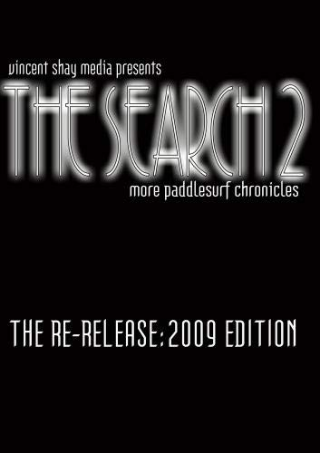 The Search 2: More Paddlesurf Chronicles (The Re-Release - Search Dvd Extreme
