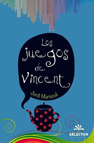 Los juegos de Vincent (Juvenil) (Spanish Edition) by [Jordi Mariscal]