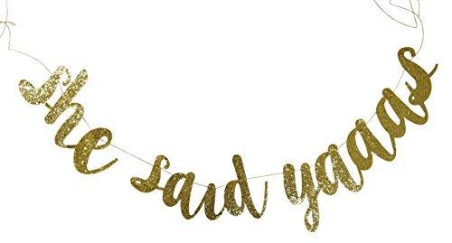 She Said Yaaas Banner Gold Fancy Felt Glitter Engagement Party Photo Prop Banner Bachelorette Parties Decorations -