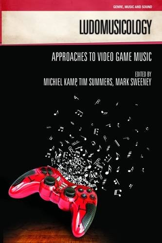 Ludomusicology: Approaches To Video Game Music (Genre, Music And Sound)