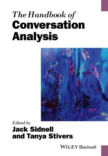 The Handbook of Conversation Analysis (Blackwell Handbooks in Linguistics) ()