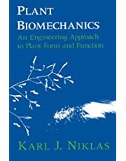 Plant Biomechanics: An Engineering Approach to Plant Form and Function