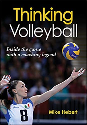 d1076f0e4f5 Thinking Volleyball  Mike Hebert  9781450442626  Amazon.com  Books