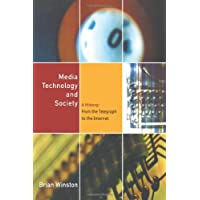 Media Technology and Society: A History From the Printing Press to the Superhighway