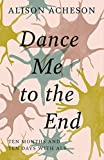 Dance Me to the End: Ten Months and Ten Days with ALS
