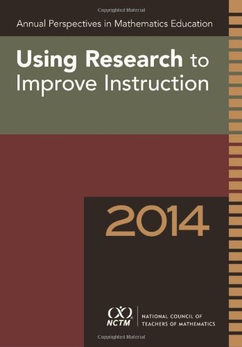 Annual Perspectives in Mathematics Education 2014: Using Research to Improve Instruction