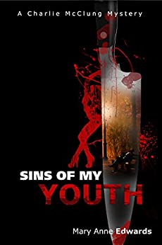 Book cover image for Sins of My Youth: A Charlie McClung Mystery (Book 4)