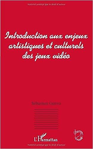 Livres gratuits Introduction aux enjeux artistiques et culturels des jeux vidéo pdf