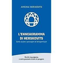 L'Enneagramma di Herskovits: Come aiutare i porcospini di Schopenhauer (Italian Edition)