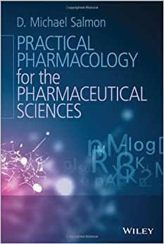 Practical Pharmacology for the Pharmaceutical Sciences by D. Michael Salmon (2014-03-03)