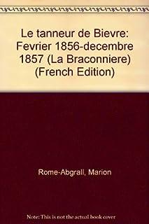 La Braconnière 03 : Le Tanneur de Bièvre : février 1856 - décembre 1857