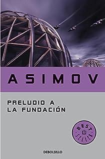 Preludio a la Fundación par Isaac Asimov