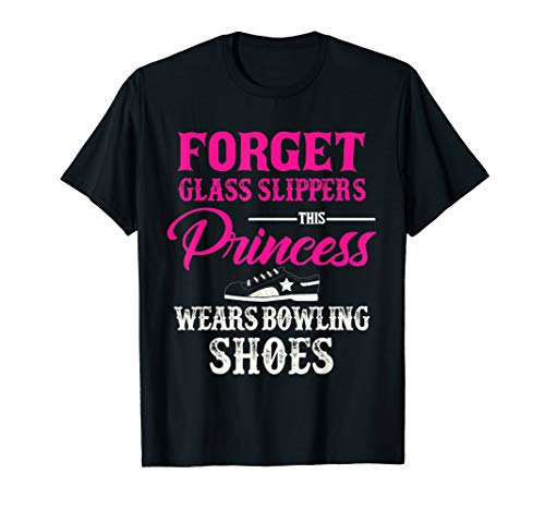 Princess Wears Ten-Pin Bowling Shoes Women Bowler t shirt