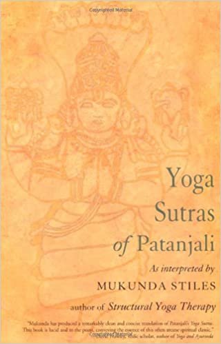 Yoga Sutras Of Patanjali With Great Respect And Love Stiles Mukunda 9781578632015 Amazon Com Books