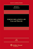 Foreign Relations Law: Cases and Materials (Aspen Casebook Series)