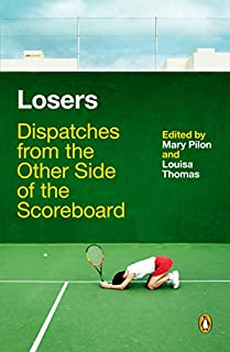 Book Cover: Losers: Dispatches from the Other Side of the Scoreboard